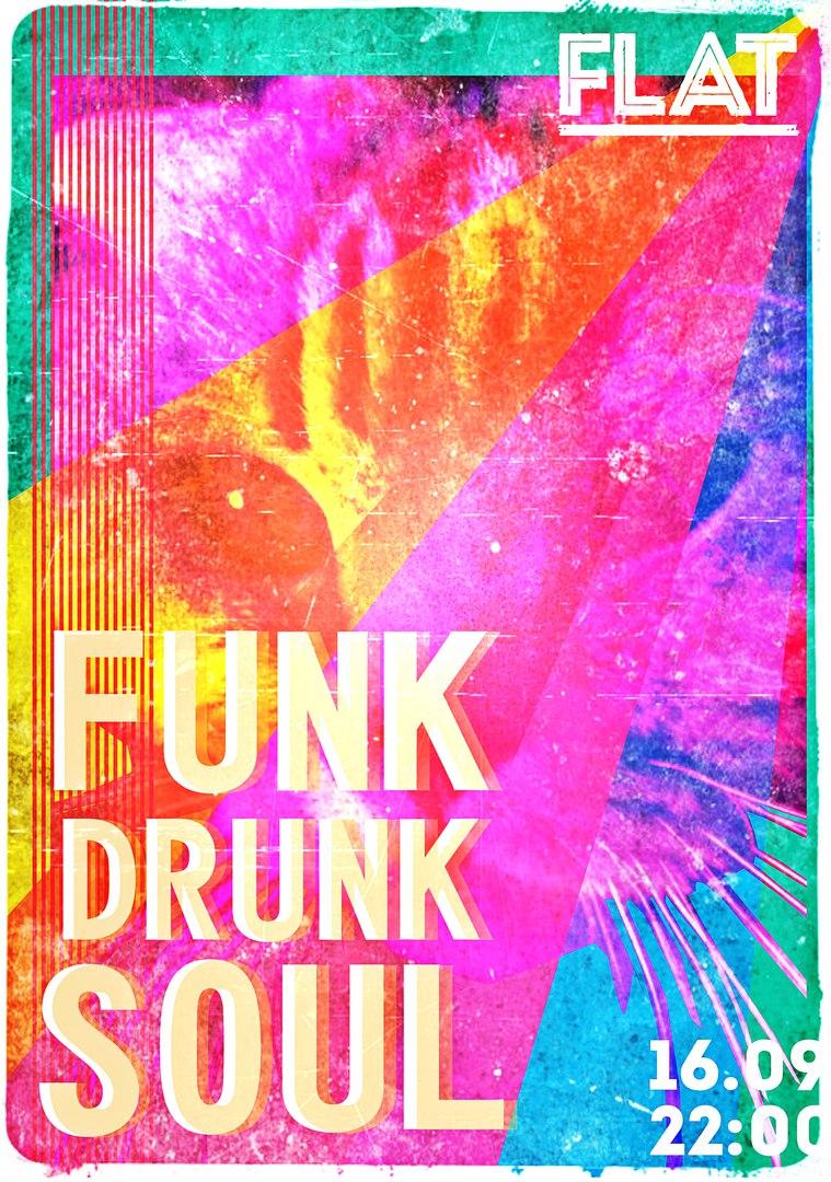 FUNK DRUNK SOUL in FLAT