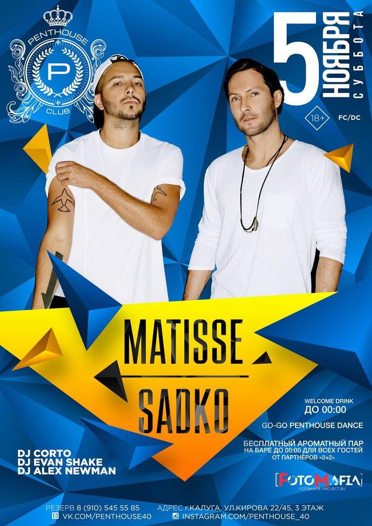 MATISSE & SADKO в PENTHOUSE CLUB